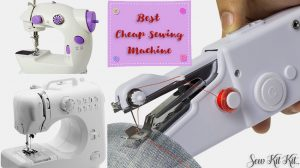Tips for Buying A Cheap Sewing Machine [Guide]