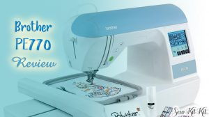 Read more about the article Brother PE770 Sewing Machine | Review & Buyers Guide!