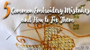 Read more about the article 5 Common Embroidery Mistakes and How to Fix Them [Guide]