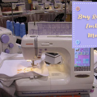Guide to Buy Refurbished Embroidery Machines in 2021