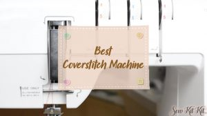 Read more about the article 4 BEST Coverstitch Machines in 2021