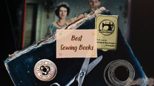 Read more about the article 8 BEST Sewing Books – Improve Your Sewing Skill (Review)