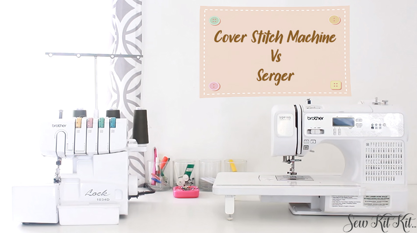 Read more about the article CoverStitch Machine Vs Serger (Buyers Guide)