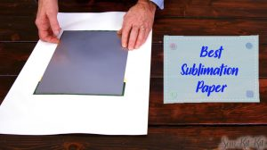 Read more about the article 9 BEST Sublimation Paper in 2021