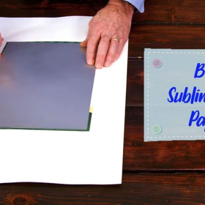 9 BEST Sublimation Paper in 2021